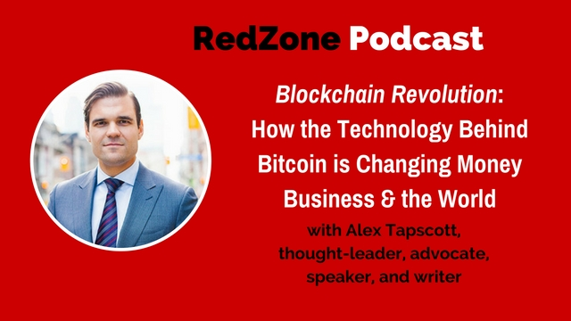 Blockchain Revolution: How the Technology Behind Bitcoin is Changing Money, Business, and the World – with Alex Tapscott